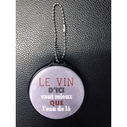 """Porte clef miroir """" Le vin..."""