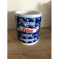 """Mug """" Papou d'amour pour..."""