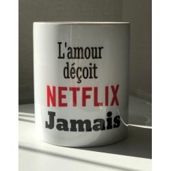 "Mug "" L'amour déçoit..."