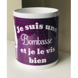 "Mug "" Je suis une Bombasse """
