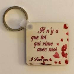 """Porte clef """" il n'y a que toi qui rime avec moi """""""