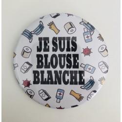 """Badge """" Je suis blouse..."""